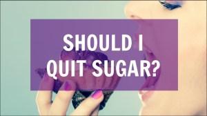 should-i-quit-sugar